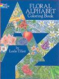Floral Alphabet Coloring Book, Leslie Tillett, 0486255115