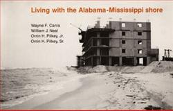Living With the Alabama-Mississippi Shore, Wayne F. Canis and William J. Neal, 0822305119