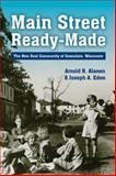 Main Street Ready-Made, Arnold R. Alanen and Joseph A. Eden, 0870205110