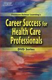 Career Success for Health Care Professionals, Thomson Delmar Learning Staff, 1401835112