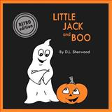 Little Jack and Boo (Retro Edition), D L Sherwood, 1499645112