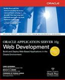 Oracle Application Server 10g Web Development, Ostrowski, Chris and Brown, Bradley D., 0072255110