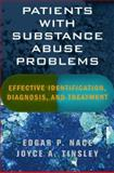 Patients with Substance Abuse Problems : Effective Identification, Diagnosis, and Treatment, Nace, Edgar P. and Tinsley, Joyce A., 0393705110