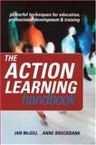 The Action Learning Handbook : Powerful Techniques for Education, Professional Development and Training, McGill, Ian and Brockbank, Anne, 0415335116