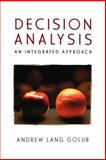 Decision Analysis : An Integrated Approach, Golub, Andrew Lang, 047115511X