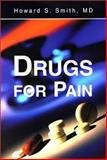 Drugs for Pain, Smith, Howard S., 1560535113