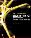 Beginning Scripting Through Game Creation, Meyer, Jeanine, 1598635115
