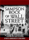 Sampson Rock of Wall Street, Lefevre, Edwin, 0071605126