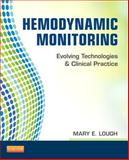 Hemodynamic Monitoring : Evolving Technologies and Clinical Practice, Lough, Mary E., 0323085121