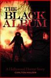 The BLACK ALBUM: a Hollywood Horror Story, Carlton Holder, 1492805122