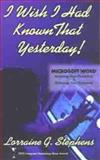 I Wish I Had Known That Yesterday!, Lorraine G. Stephens, 1893095126