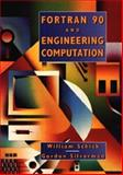 Fortran 90 and Engineering Computation, Schick, William and Silverman, Gordon, 0471585122