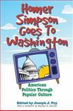 Homer Simpson Goes to Washington : American Politics Through Popular Culture, Schultz, Stanley K., 081312512X