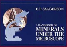 A Handbook of Minerals under the Microscope, Saggerson, E. P., 0869805126