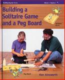 Building a Solitaire Game and a Peg Board, Ken Ainsworth, 1550375121