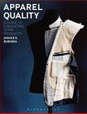Apparel Quality : A Guide to Evaluating Sewn Products, Bubonia, Janace E., 1609015126