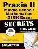 Praxis Ii Middle School Mathematics (5169) Exam Secrets Study Guide : Praxis II Test Review for the Praxis II Subject Assessments, Praxis II Exam Secrets Test Prep Team, 1630945129