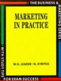 Marketing in Practice, Leader, W. G. and Kyritsis, N., 0748705120
