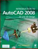 Introduction to AutoCAD 2008 : 2D and 3D Design, Yarwood, Alf, 0750685123