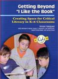 Getting Beyond I Like the Book : Creating Space for Critical Literacy in K-6 Classrooms, Vasquez, Vivian, 0872075125