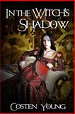 In the Witch's Shadow, Costen Young, 0989445127