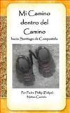 Mi Camino Dentro Del Camino, Phillip Nunez, 149219512X