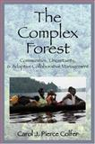 The Complex Forest : Communities, Uncertainty, and Adaptive Collaborative Management, , 1933115122