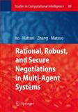 Rational, Robust, and Secure Negotiations in Multi-Agent Systems, , 3642095127