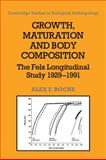 Growth, Maturation, and Body Composition : The Fels Longitudinal Study 1929-1991, Roche, Alex F., 0521055121
