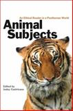 Animal Subjects : An Ethical Reader in a Posthuman World, , 0889205124