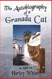 The Autobiography of a Granada Cat, Harley White, Mama - Cat, 1491025123
