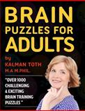 Brain Puzzles for Adults, Kalman Toth M.A. M.PHIL., 1492705128