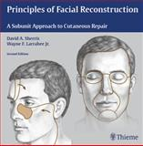 Principles of Facial Reconstruction : A Subunit Approach to Cutaneous Repair, , 1588905128