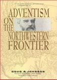 Adventism on the Northwestern Frontier 9781883925123
