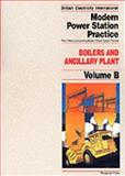 Modern Power Station Practice : Boilers and Ancillary Plant, Clapp, R. M. and British Electricity International Staff, 0080405126