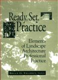 Ready, Set, Practice : Elements of Landscape Architecture Professional Practice, Sharky, Bruce G., 0471555126
