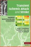 Transient Ischemic Attack and Stroke : Diagnosis, Investigation and Management, Pendlebury, Sarah T. and Giles, Matthew, 0521735122