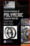 Structural Analysis of Polymeric Composite Materials, Tuttle, Mark E., 143987512X