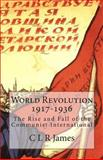 World Revolution 1917-1936, C. L. R. James, 1468105124