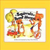 Squirrel's Peanut Allergy, Tanya Dawn Richards, 1468585126
