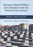 German Culture, Politics, and Literature into the Twenty-First Century : Beyond Normalization, , 157113512X