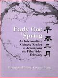 Early One Spring : An Intermediate Chinese Reader to Accompany the Film Video February, Wang, Pilwun Shih and Wang, Sarah D., 1885445121