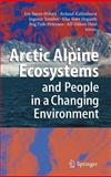Arctic Alpine Ecosystems and People in a Changing Environment, Ørbæk, Jon Børre, 3540485120