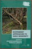 Ecofeminist Approaches to Early Modernity, , 0230115128