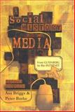 A Social History of the Media : From Gutenberg to the Internet, Briggs, Asa and Burke, Peter, 0745635121