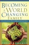 Becoming a World Changing Family, Donna Thomas, 0801065127