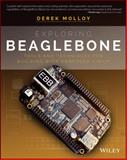 Exploring BeagleBone : Tools and Techniques for Building with Embedded Linux, Molloy, Derek, 1118935128