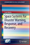 Space Systems for Disaster Warning, Response and Recovery, Madry, Scott, 1493915126