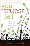 Your Truest Self, Janice Lynne Lundy, 193349512X