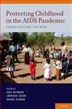 Protecting Childhood in the AIDS Pandemic : Finding Solutions That Work, , 019976512X